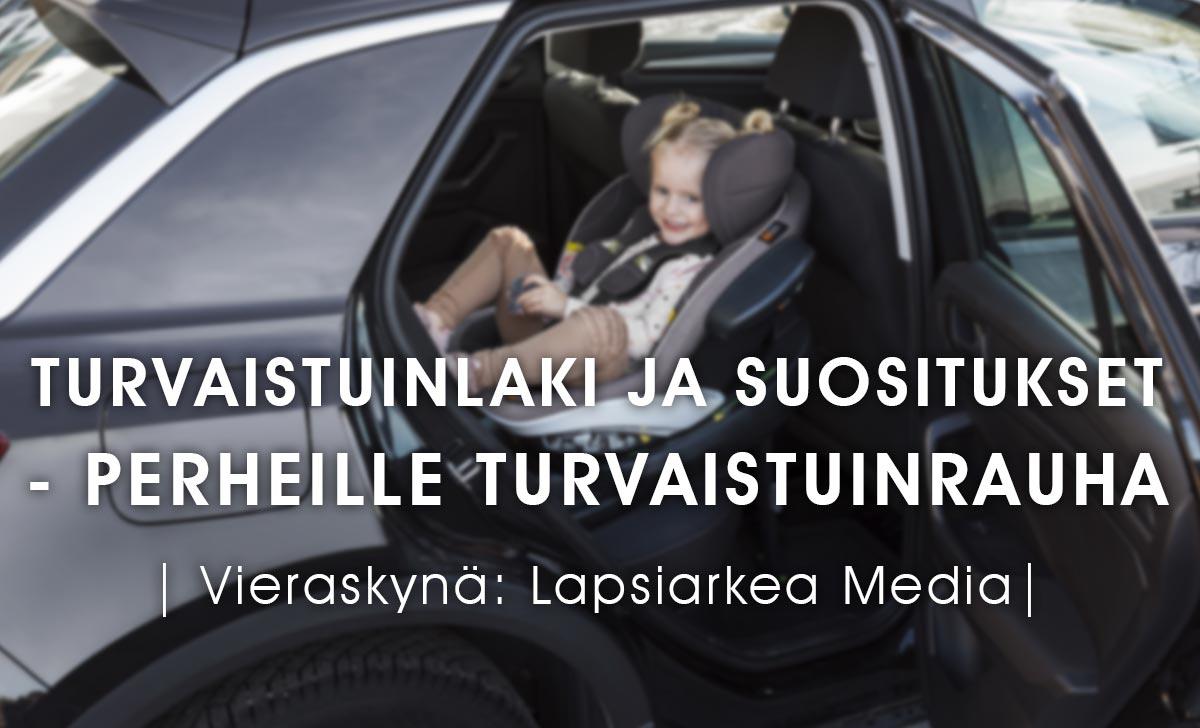 Lastentarvike Vieraskynä - Turvaistuinlaki ja suositukset - Perheille turvaistuinrauha